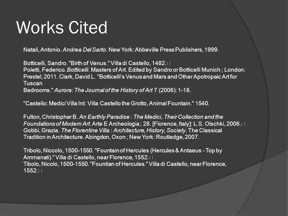 Works Cited Natali, Antonio. Andrea Del Sarto. New York: Abbeville Press Publishers, 1999.