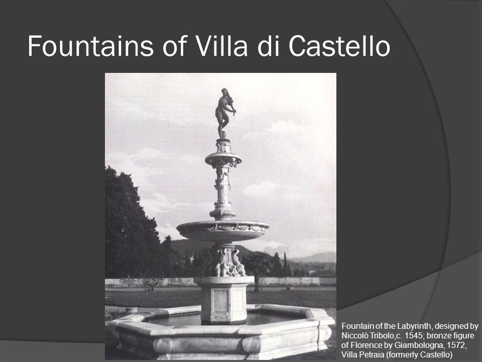 Fountains of Villa di Castello Fountain of the Labyrinth, designed by Niccolò Tribolo,c.
