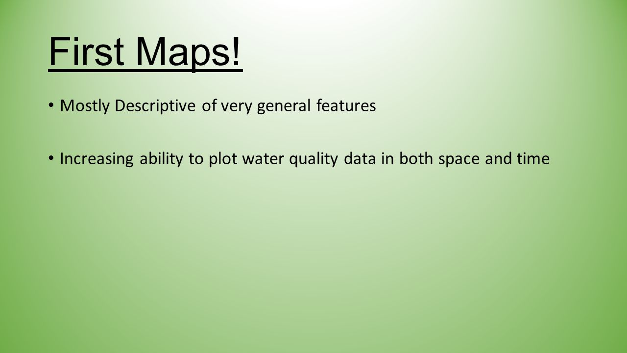 First Maps.