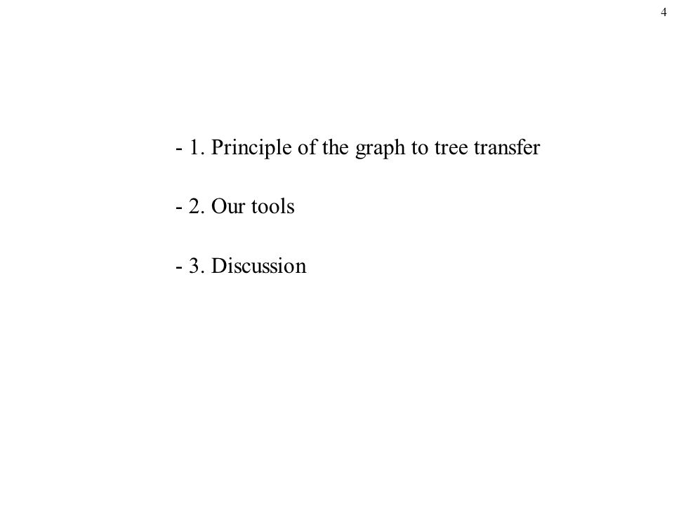 3 Tree to Graph Transfer Module Natural Language Analyser (tree output ) UNL graph NL tree Voici le résultat e cette traduction dpuis un graphe UNL NL text
