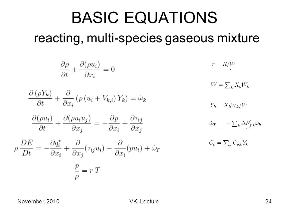 November, 2010VKI Lecture24 BASIC EQUATIONS reacting, multi-species gaseous mixture
