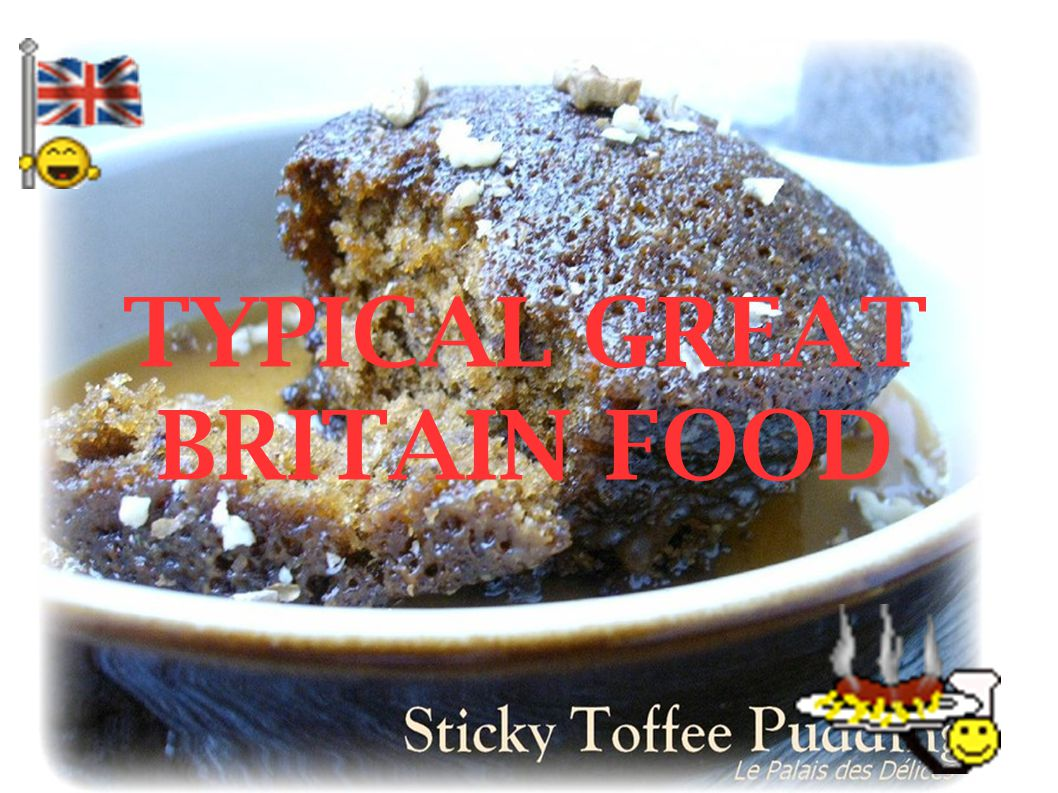 TYPICAL GREAT BRITAIN FOOD