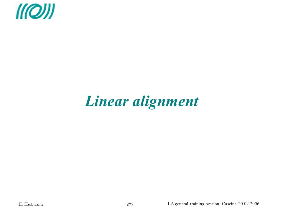 2 LA general training session, Cascina 20.02.2006 Linear alignment