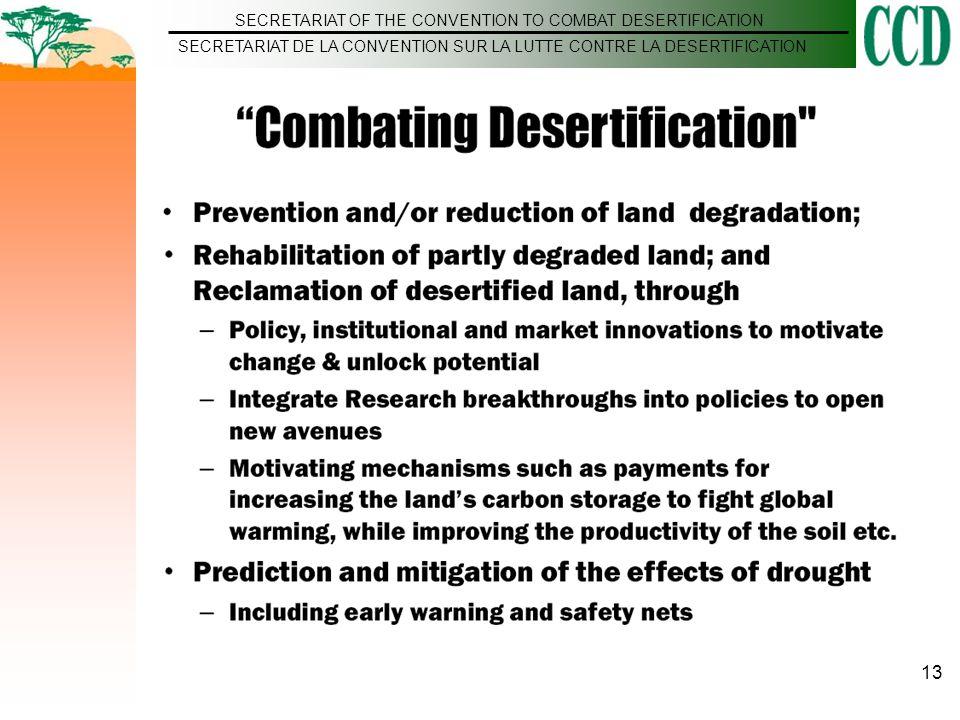 SECRETARIAT OF THE CONVENTION TO COMBAT DESERTIFICATION SECRETARIAT DE LA CONVENTION SUR LA LUTTE CONTRE LA DESERTIFICATION 13