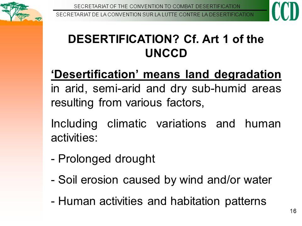 SECRETARIAT OF THE CONVENTION TO COMBAT DESERTIFICATION SECRETARIAT DE LA CONVENTION SUR LA LUTTE CONTRE LA DESERTIFICATION 16 DESERTIFICATION.