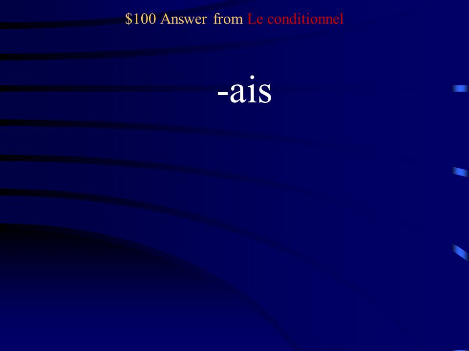 $100 Question from Le conditionnel Je
