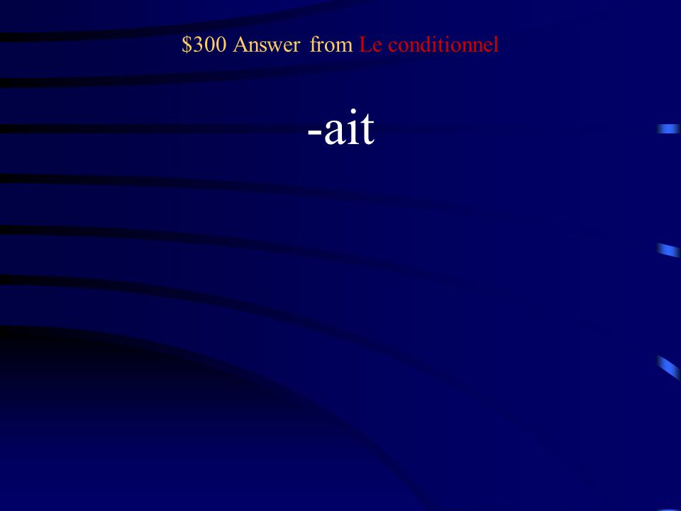$300 Question from Le conditionnel Il/Elle