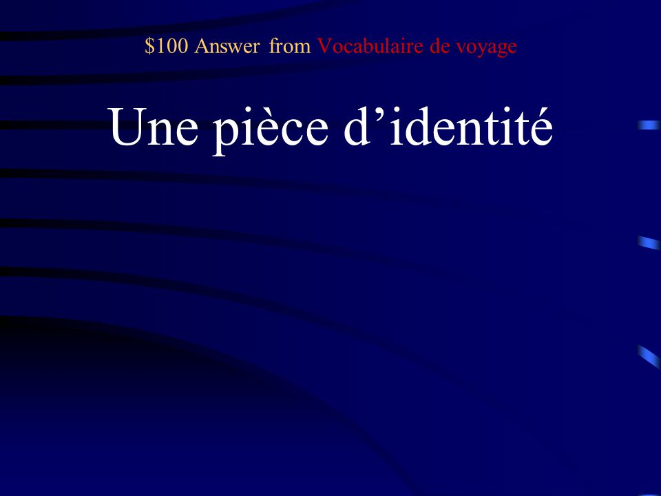 $100 Question from Vocabulaire de voyage ID document