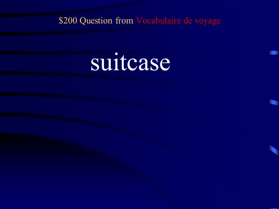 $100 Answer from Vocabulaire de voyage Une pièce d'identité