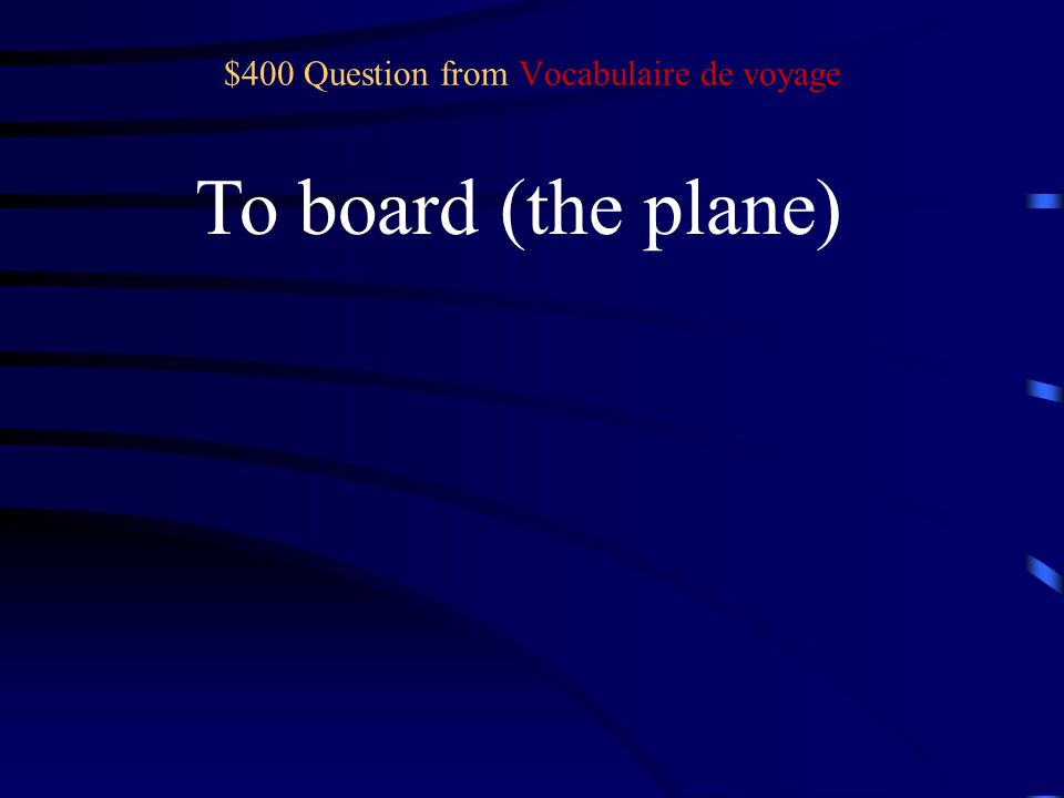$300 Answer from Vocabulaire de voyage Un aller et retour