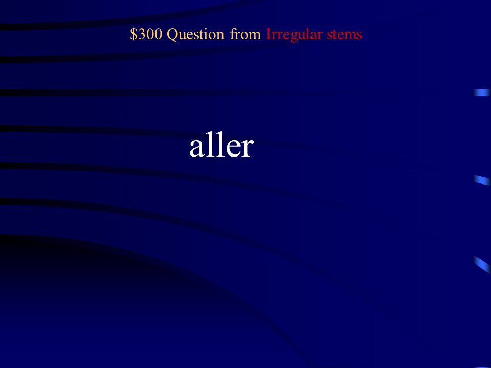 $200 Answer from Irregular stems What is ser-