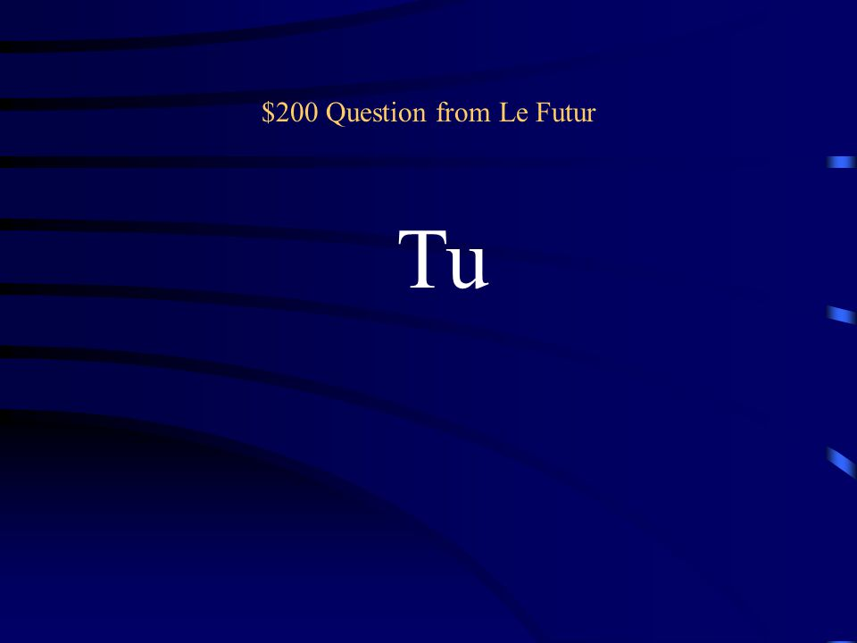 $200 Question from Le conditionnel Tu