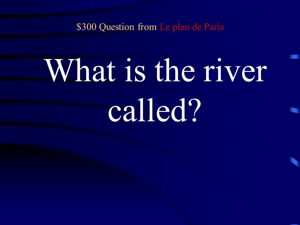 $200 Answer from Le plan de Paris La rive gauche et la rive droite