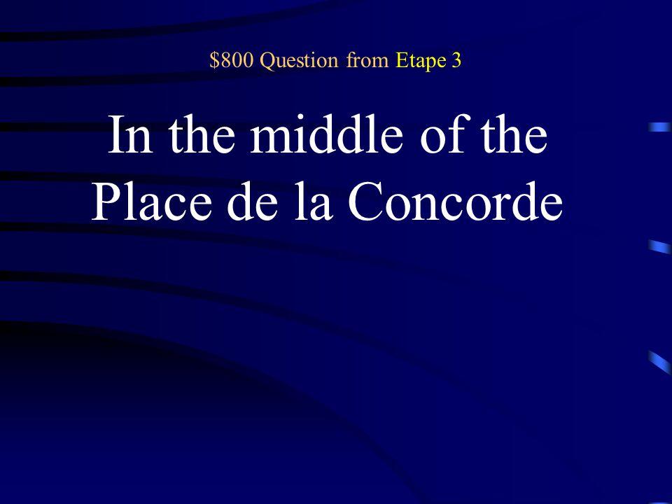 $600 Answer from Etape 3 Les Champs Elysées
