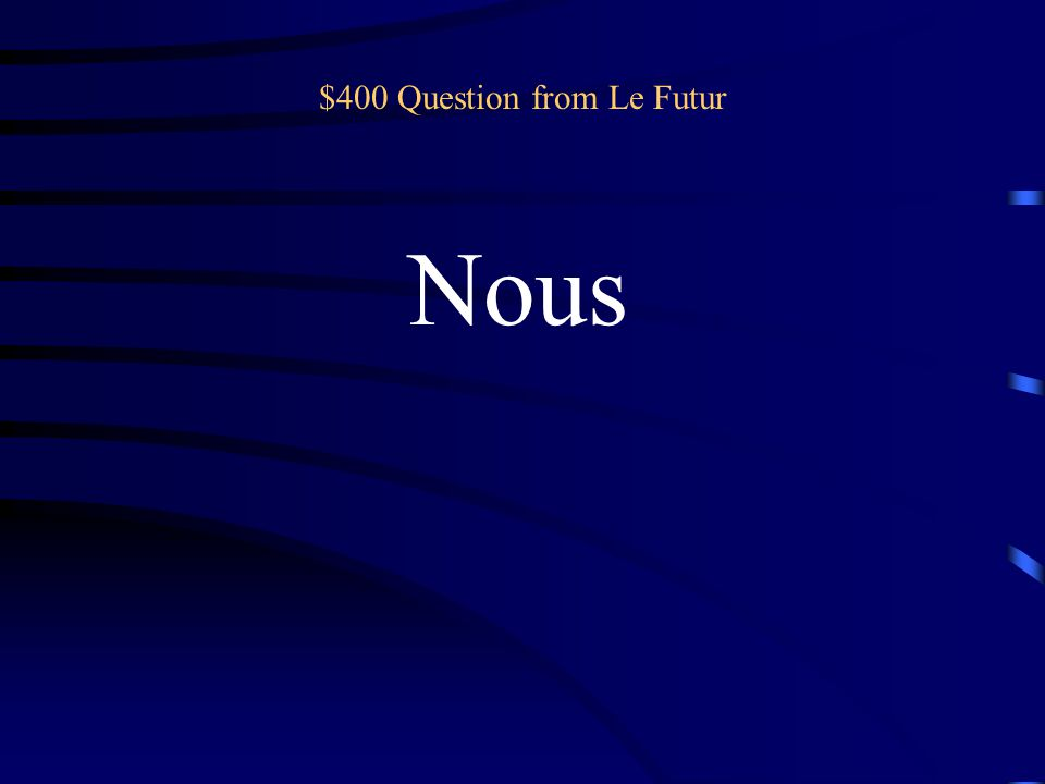 $400 Question from Le Futur Nous