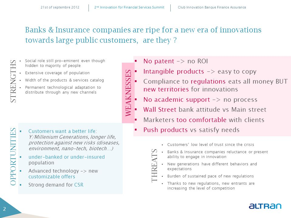 Club Innovation Banque Finance Assurance2 nd Innovation for Financial Services Summit21st of septembre 2012 Banks & Insurance companies are ripe for a new era of innovations towards large public customers, are they .