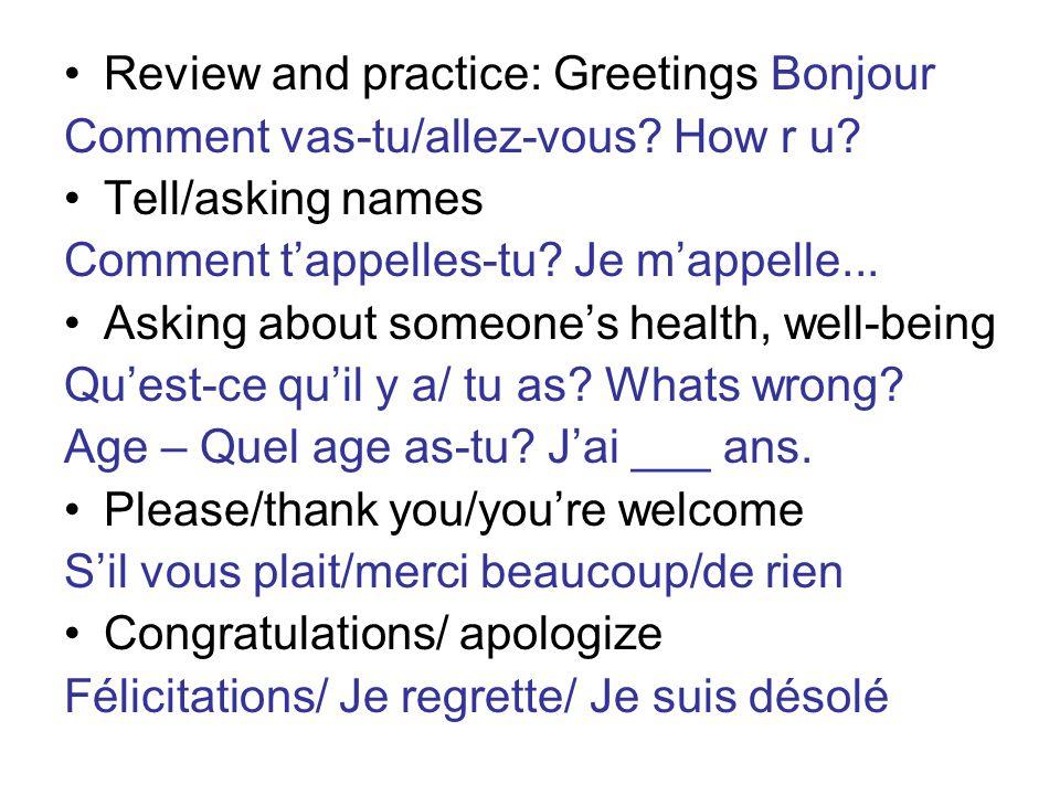 Review and practice: Greetings Bonjour Comment vas-tu/allez-vous.