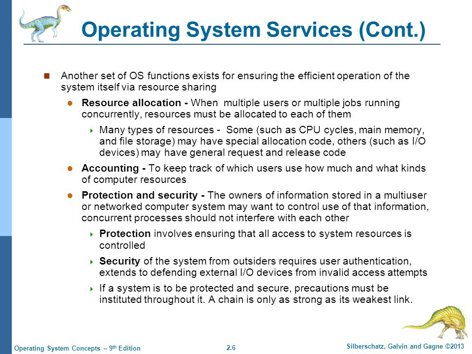 2.7 Silberschatz, Galvin and Gagne ©2013 Operating System Concepts – 9 th Edition A View of Operating System Services