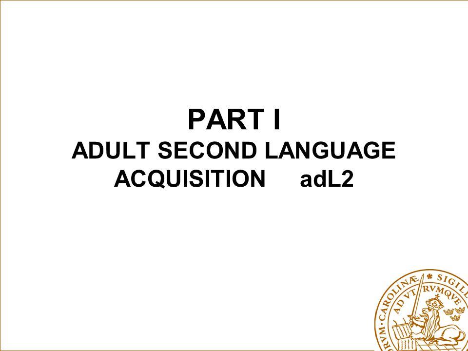 PART I ADULT SECOND LANGUAGE ACQUISITION adL2