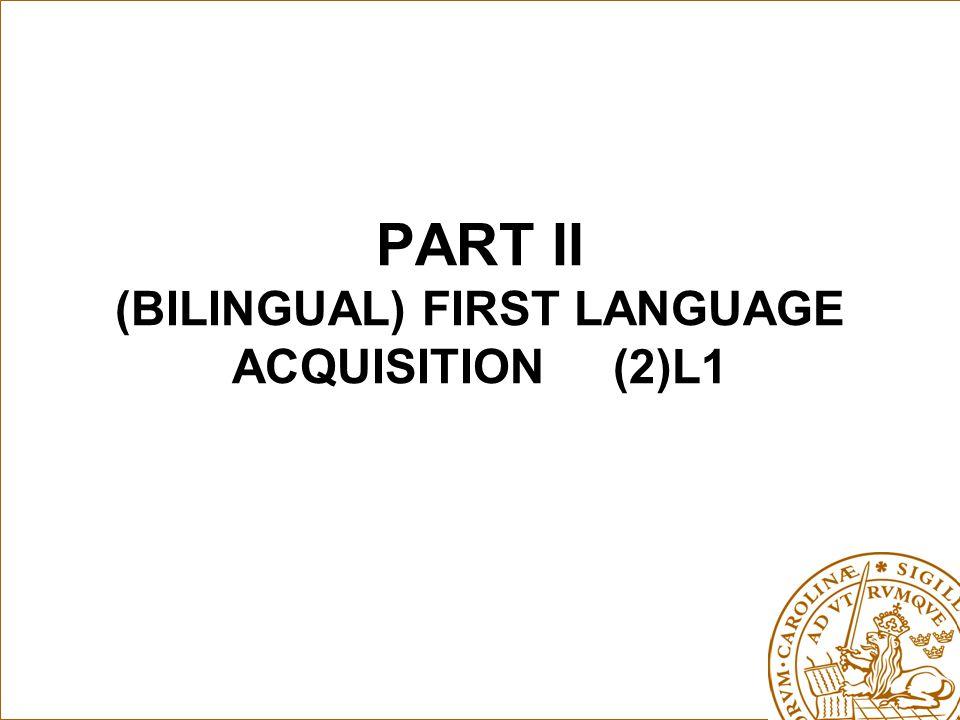 PART II (BILINGUAL) FIRST LANGUAGE ACQUISITION (2)L1