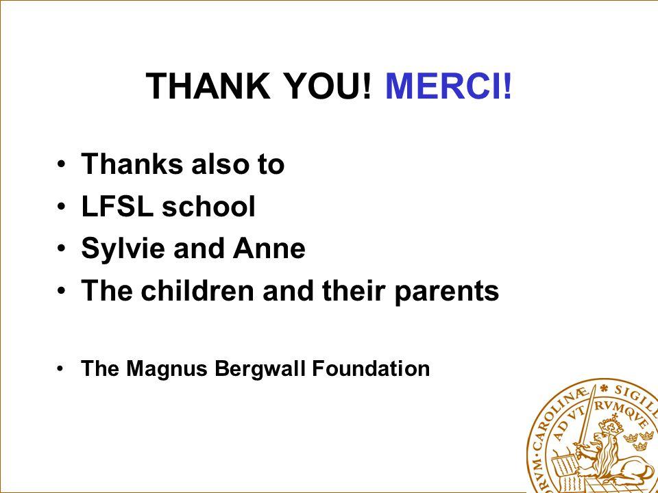 THANK YOU. MERCI.