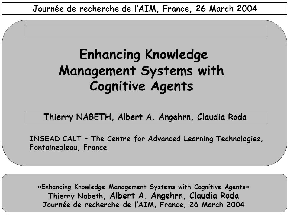 «Enhancing Knowledge Management Systems with Cognitive Agents» Thierry Nabeth, Albert A.