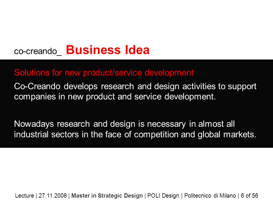 co-creando_ Business Idea Solutions for new product/service development Co-Creando develops research and design activities to support companies in new product and service development.