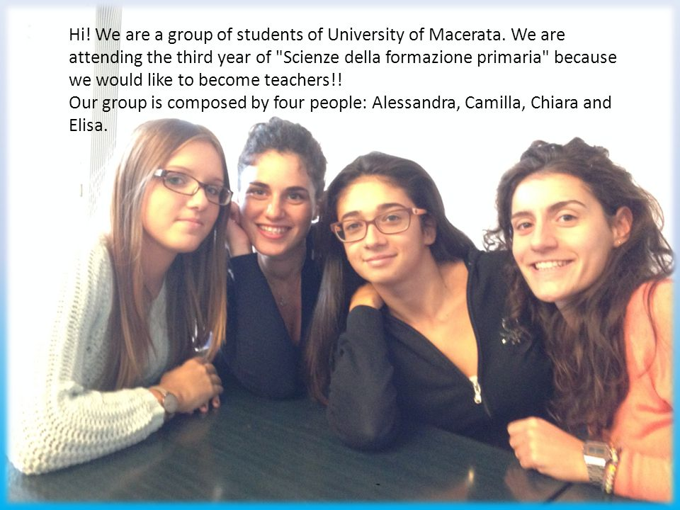 Hi. We are a group of students of University of Macerata.