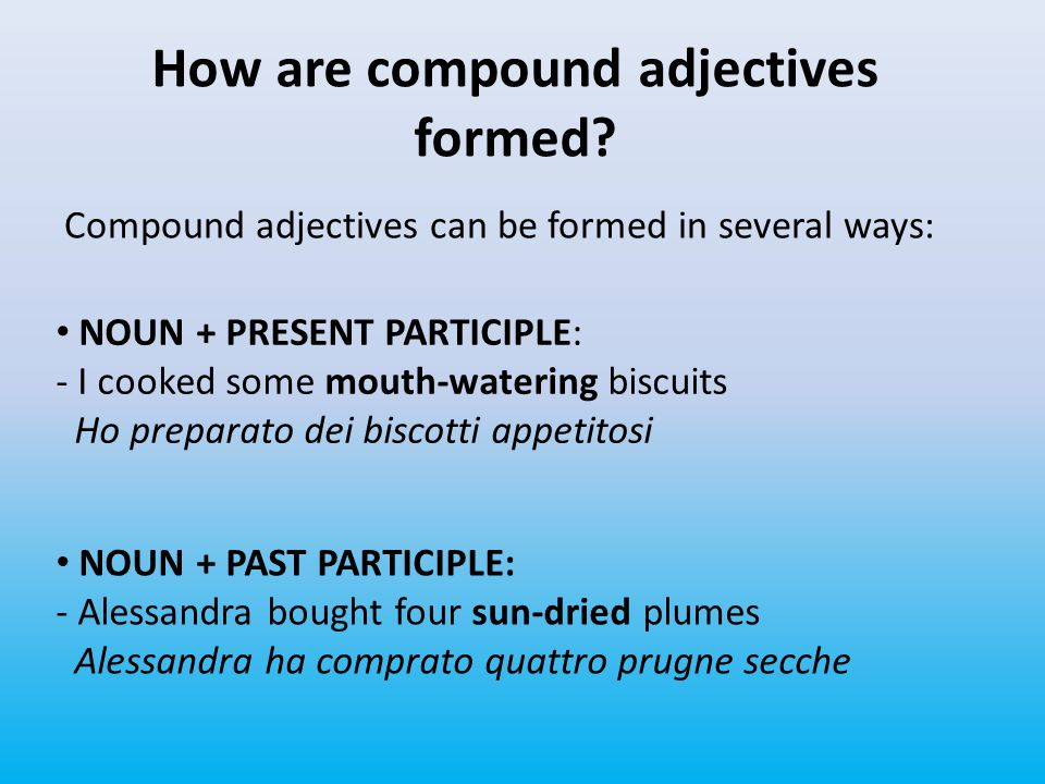 How are compound adjectives formed.