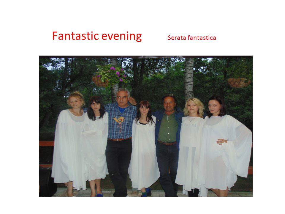 Fantastic evening Serata fantastica