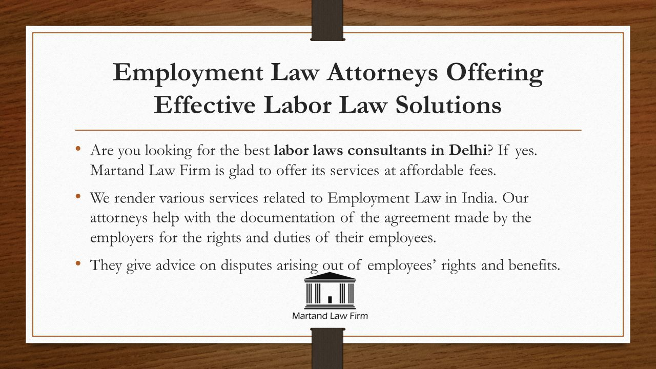 Employment Law Attorneys Offering Effective Labor Law Solutions Are you looking for the best labor laws consultants in Delhi? If yes. Martand Law Firm