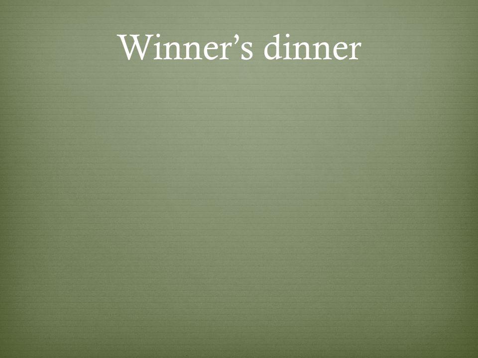 Winner's dinner