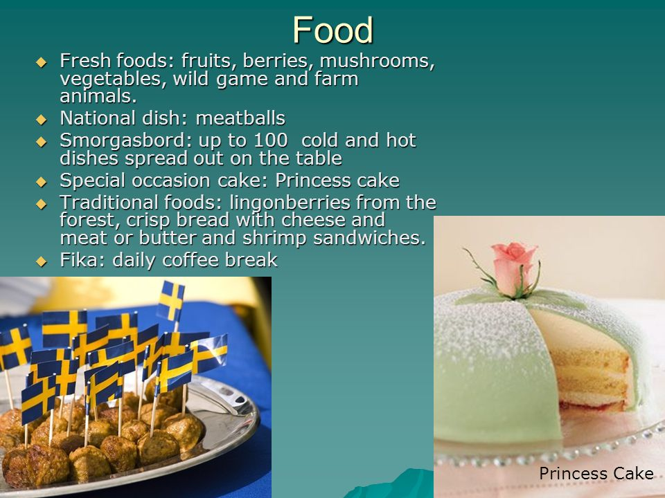 Food  Fresh foods: fruits, berries, mushrooms, vegetables, wild game and farm animals.