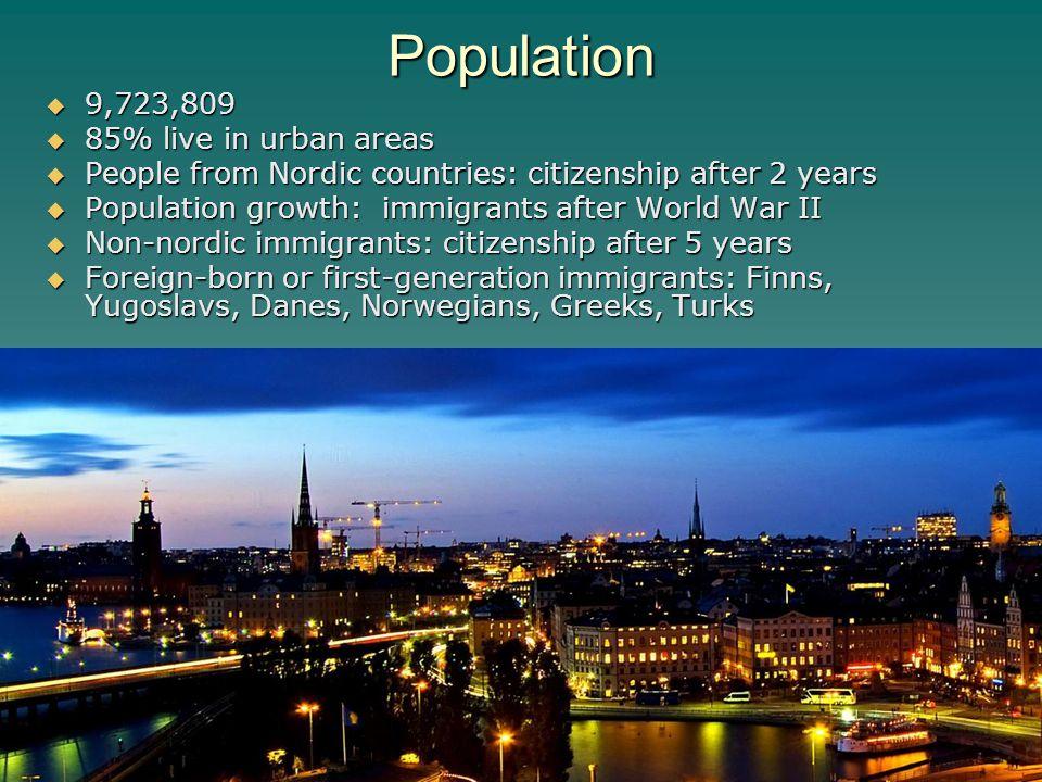 Native Population  Swedes with Finnish and Sami minorities  Sami: 80-100,000, semi-nomadic population, northern Sweden, Reindeer herders,  Native Finn population: 300,000 Sami Reindeer Herders