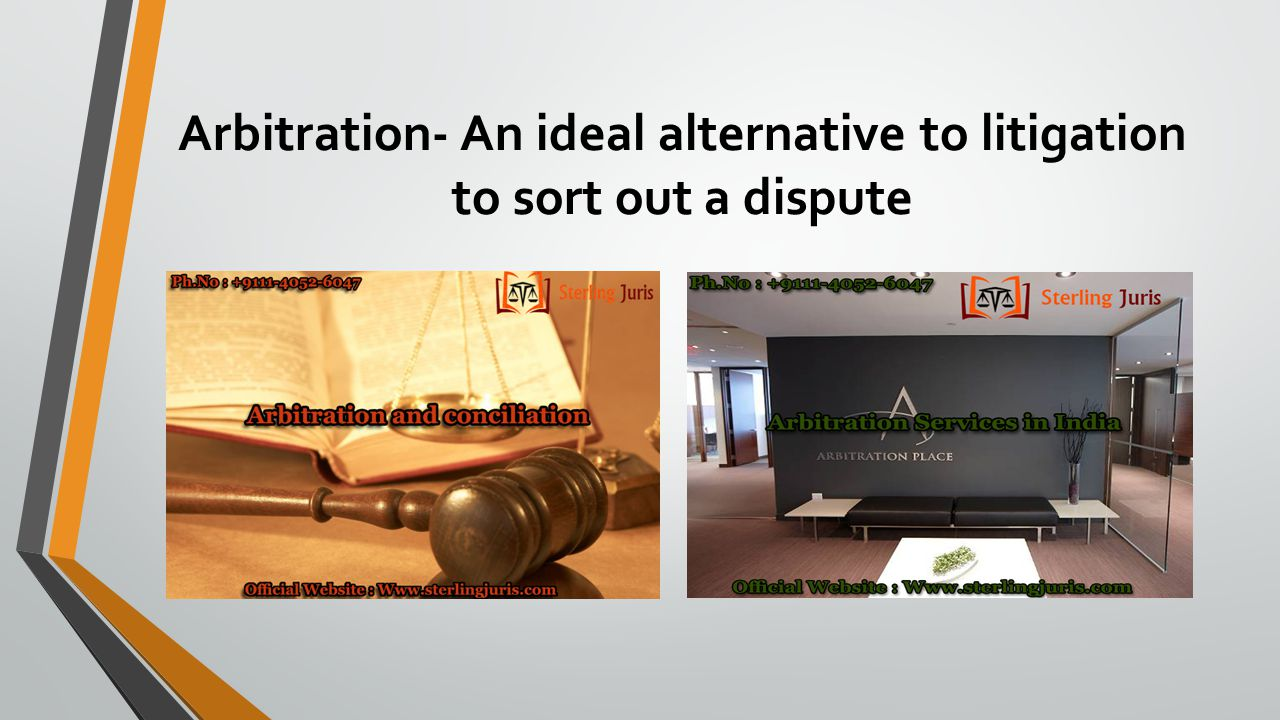 Arbitration- An ideal alternative to litigation to sort out a dispute