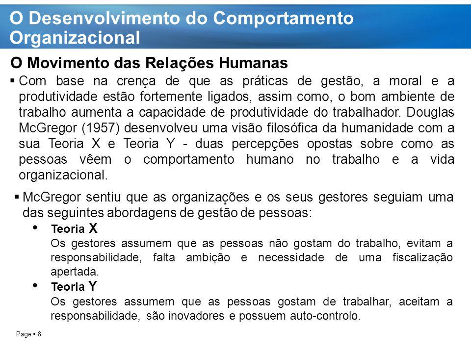 Page  9 O Desenvolvimento do Comportamento Organizacional Espírito autoritário, comportamento repressivo.