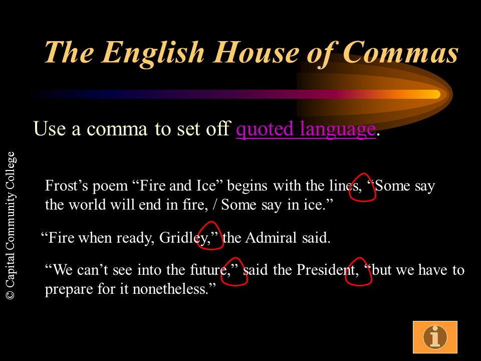 © Capital Community College Use a comma to set off states and countries, years (in a full date), titles, etc. The conference was originally set for Ge