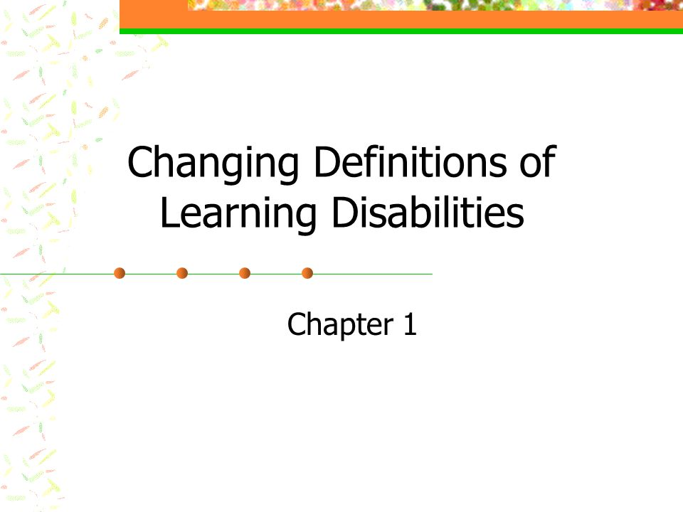 Changing Definitions of Learning Disabilities Chapter 1