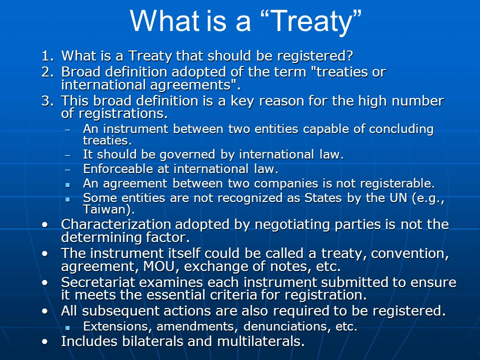 1.What is a Treaty that should be registered? 2.Broad definition adopted of the term