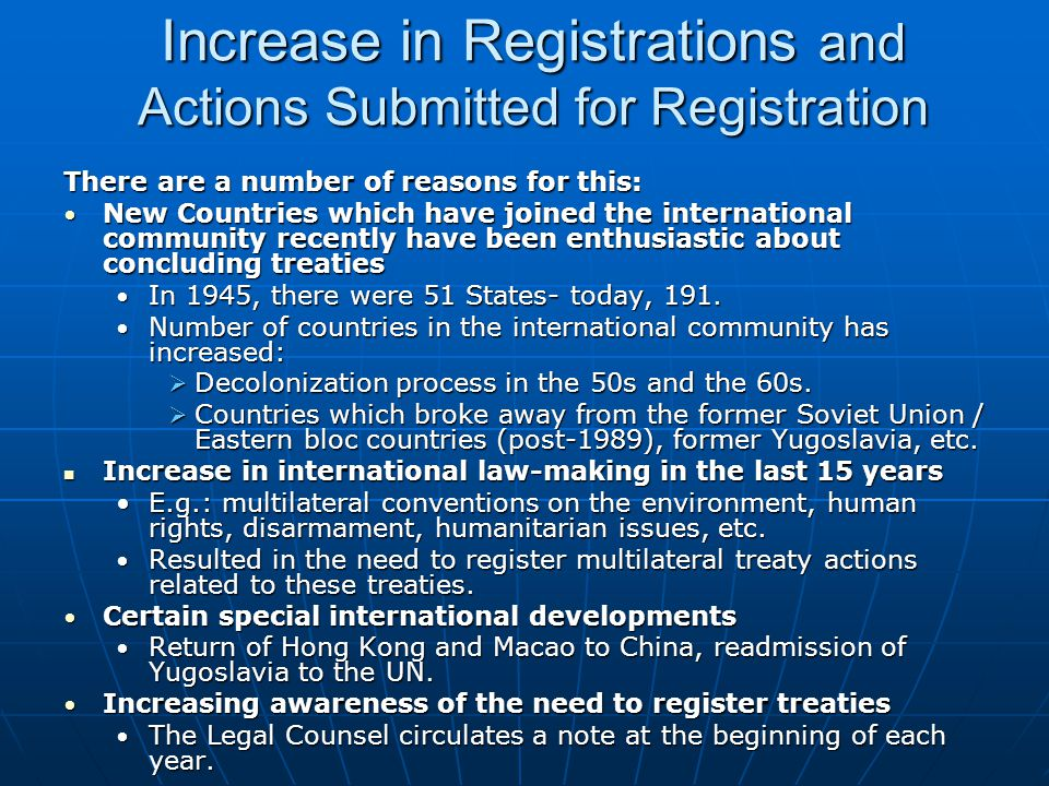 Increase in Registrations and Actions Submitted for Registration There are a number of reasons for this: New Countries which have joined the internati