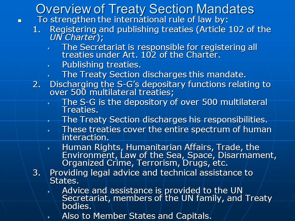 Overview of Treaty Section Mandates To strengthen the international rule of law by: To strengthen the international rule of law by: 1.Registering and