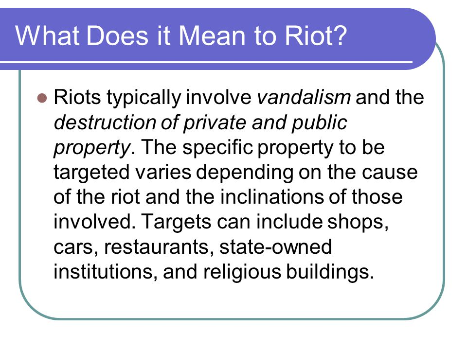 What Does it Mean to Riot.