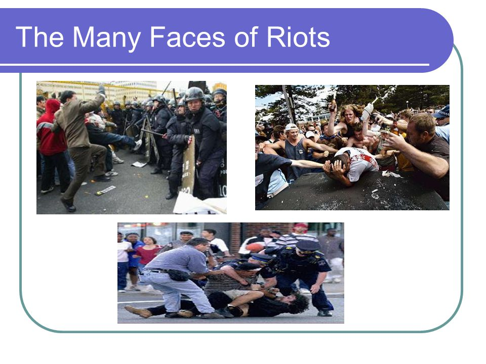 The Many Faces of Riots