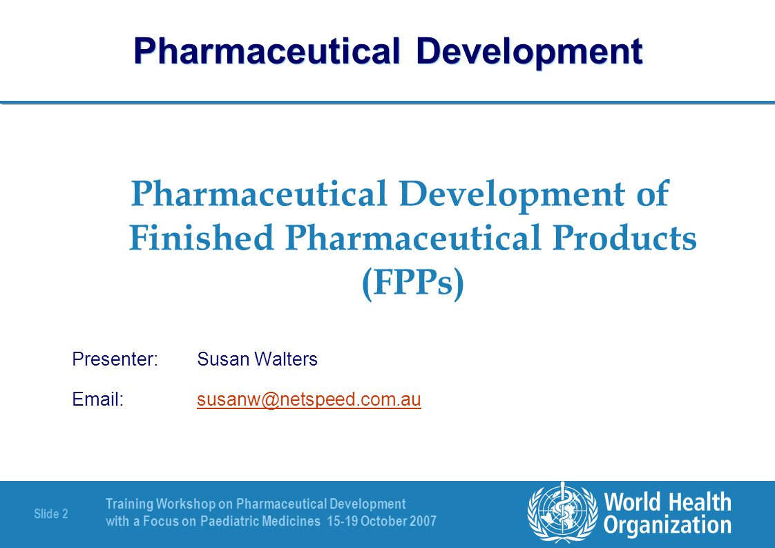 Training Workshop on Pharmaceutical Development with a Focus on Paediatric Medicines 15-19 October 2007 Slide 3 The Australian view of the world We are here.