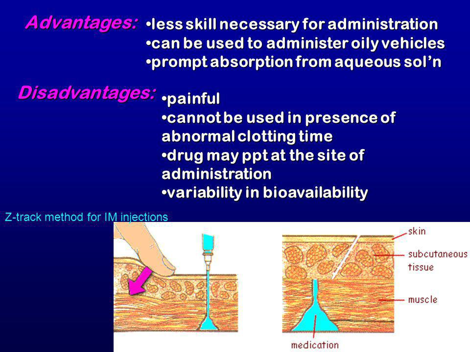 7 Advantages: less skill necessary for administrationless skill necessary for administration can be used to administer oily vehiclescan be used to adm