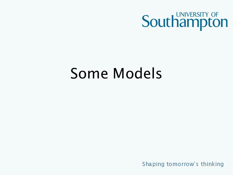 Some Models