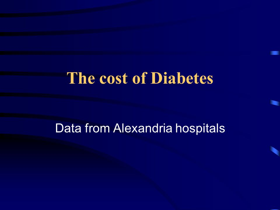 The cost of Diabetes Data from Alexandria hospitals