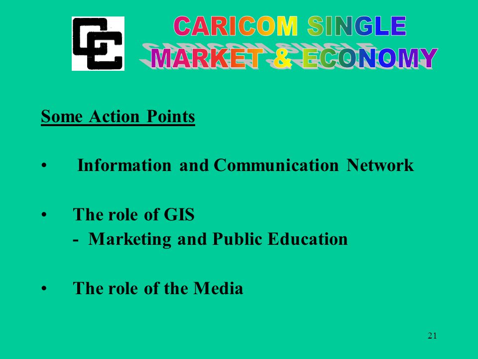 21 Some Action Points Information and Communication Network The role of GIS - Marketing and Public Education The role of the Media