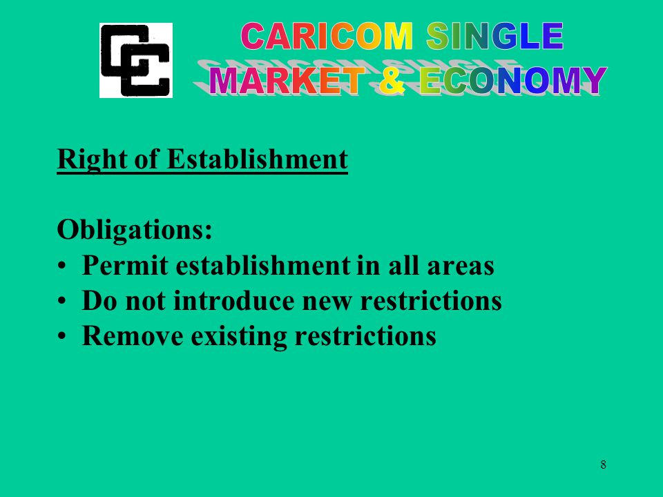 8 Right of Establishment Obligations: Permit establishment in all areas Do not introduce new restrictions Remove existing restrictions