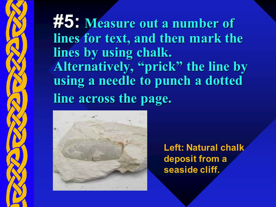 #5: Measure out a number of lines for text, and then mark the lines by using chalk.